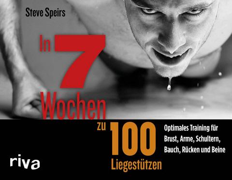 Steve Speirs – In 7 Wochen zu 100 Liegestützen – Rezension